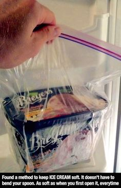 Did you know that keeping your ice cream in a Ziploc freezer bag will keep it soft?