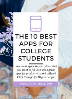 The Best Apps For College Students — The Happy Arkansan