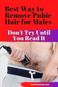 This is the ultimate guide on how to remove pubic hair for males - 7 best ways of pubic hair removal for men. Know your options and hair removing methods in this pin! Pubic Hair Removal, Sugaring Hair Removal, At Home Hair Removal, Hair Removal For Men, Hair Removal Methods, Hair Removal Cream, Laser Hair Removal, Natural Hair Removal
