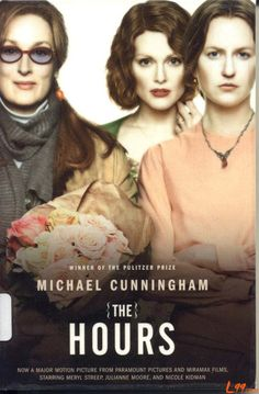 """""""The Hours"""" ~ An amazing cast, especially the female leads. I love them all."""
