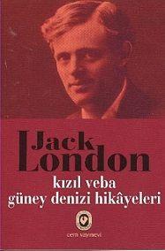 Jack London - Kızıl Veba Güney Denizi Hikayeleri