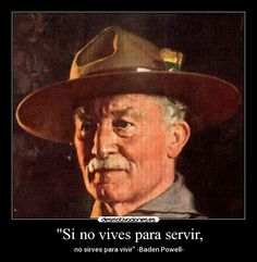 15 Best Baden Powell Quotes Images Baden Powell Quotes