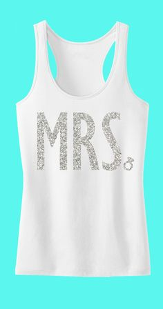 MRS. GLITTER #Bride #Tank Top Bride tank by #NobullWomanApparel, for only $24.99! Click here to buy http://www.etsy.com/listing/185084818/mrs-glitter-bride-tank-top-bride-tank?ref=shop_home_active_7