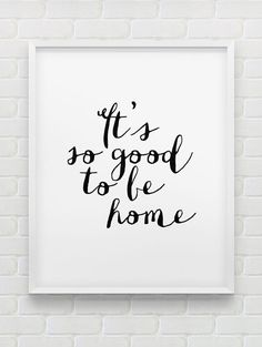 printable 'It's so good to be home' wall art // von spellandtell