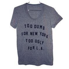 Dumb & Ugly T-Shirt (Select Size) ($24.00) ❤ liked on Polyvore featuring tops, t-shirts, shirts, shirts & tops and t shirts