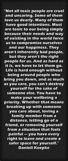 Toxic people: this is the most helpful and realistic quote about toxic people I've ever read .