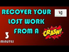 HowTo: Recover your work when Unity crashes You Working, I Am Game, Unity, Coding, Youtube, Youtubers, Programming, Youtube Movies