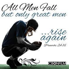 Psalm 24:16 ~ All men fall but only great men rise again. So Shall Peyton Manning.