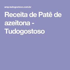 Receita de Patê de azeitona - Tudogostoso