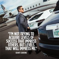 Grant Cardone, bestselling author, world's sales trainer, renowned speaker, international social media influencer and real estate mogul. your life! Motivational Quotes For Success, Great Quotes, Motivation Quotes, New Car Quotes, Motivation Success, Awesome Quotes, Daily Motivation, Positive Quotes, Inspirational Quotes