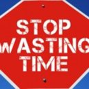 4 Critical Ways You Can Stop Wasting Time Today