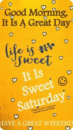 Good Morning Its A Sweet Saturday good morning saturday saturday quotes good…