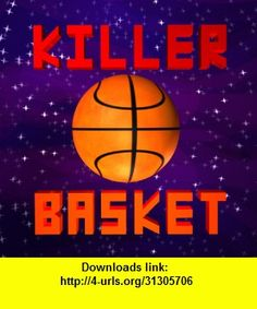 Killer Basket, iphone, ipad, ipod touch, itouch, itunes, appstore, torrent, downloads, rapidshare, megaupload, fileserve