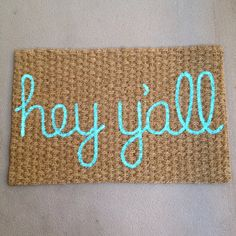 Hey Y'all welcome mat by itsonlyyou on Etsy, $25.00