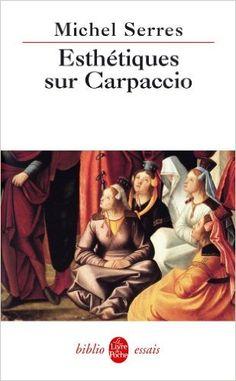 Esthétiques sur Carpaccio / Michel Serres