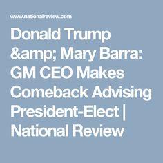 Donald Trump & Mary Barra: GM CEO Makes Comeback Advising President-Elect | National Review