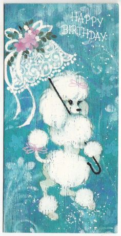 Vintage White Poodle with Lacy Umbrella Birthday Greeting Card Vintage Birthday Cards, Vintage Greeting Cards, Birthday Greeting Cards, Birthday Greetings, Happy Birthday Princess, Pink Poodle, Retro Images, Animal Cards, Poodle Cuts