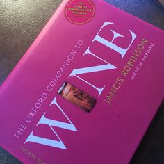 The newly revised Oxford Companion to Wine, by Jancis Robinson and Julia Harding, hits the market this month, in its first update in almost ten years.