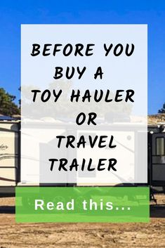 A Guide to choosing a toy hauler, fifth wheel, motorhome, travel trailer. The Pros and Cons of each RV. Consider which Rv is best for you/ RV Groovin Life Toy Hauler Trailers, Toy Hauler Camper, Toy Hauler Travel Trailer, Travel Trailer Camping, Camping Car, Rv Travel, Camping Life, Rv Life, Camper Trailers