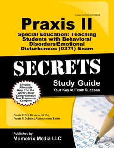 Praxis II Special Education: Teaching Students with Behavioral Disorders/Emotional Disturbances (0371) Exam Study Guide http://mo-media.com/praxisii/ #praxisii