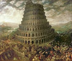 "the great tower of babel was built under  nimrod's rule - ""And the Lord said, Behold, the people are one, and they have one language; and this they begin to do: and now nothing will be restrained from them, which they have imagined to do. Go to, let us go down, and there confound their language, that they may not understand one another's speech.  So the Lord scattered them abroad from thence upon the face of all the earth"".   (Genesis 11:6-9) Babel means 'confusion'."