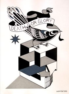 http://lucafont.files.wordpress.com/2012/02/deathorglory.jpg