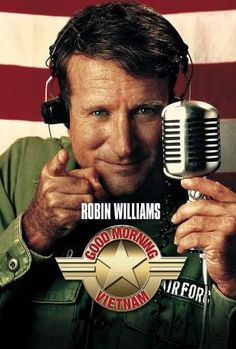 GOOD MORNING, VIETNAM: Directed by Barry Levinson.  With Robin Williams, Forest Whitaker, Tung Thanh Tran, Chintara Sukapatana. An unorthodox and irreverent DJ begins to shake up things when he is assigned to the US Armed Services Radio station in Vietnam.