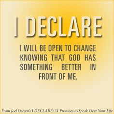 I will be open to change...
