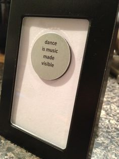 Dance is Music Made Visible - Quote Frame by OutlookbunchDesigns on Etsy https://www.etsy.com/listing/185957920/dance-is-music-made-visible-quote-frame