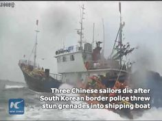 Three Chinese sailors died after South Korea's border police threw stun grenades into their fishing boat, while they were fishing in South Korean waters on Thursday.