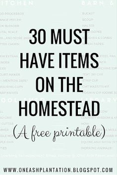 One Ash Farm and Dairy Homestead: 30 Must-Have Items For Every Homestead (+ A FREE Printable)