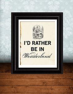 Rather Be In WONDERLAND, ALICE in Wonderland, Typography Art Print, Childrens Decor, Childrens Wall Art, Library Decor, 8x10 typographic. $20.00, via Etsy.