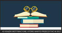 42 książki motywacyjne, które warto przeczytać w 2017 roku