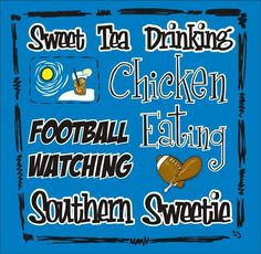 Definitely SOUTHERN!!! Bebe'!!! Absolutely must be football watching!!!