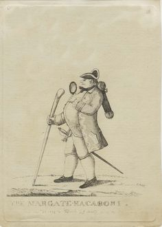 """The Margate Macaroni [1772]    Etching published by Matthew Darly, London, November 30, 1772    A perfect, well-travelled young Englishman of the 18th century who affected foreign customs and manners was called a """"Macaroni"""""""