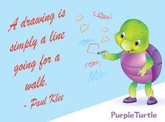 A drawing is simply a line going for a walk. ~ Paul Klee