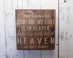 wooden sign, because someone we love is in Heaven, subway art, wall decor, shabby chic