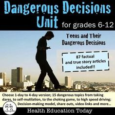 Health Unit: Dangerous Decisions -THIS ACTIVITY IS A MUST FOR ANYONE WHO TEACHES TEENS!! It could save a life! (Sadly, it was a student death at my high school that inspired me to create this lesson...) Help your teens learn from others' mistakes and show them the dire (and often fatal) consequences of DANGEROUS DECISIONS!