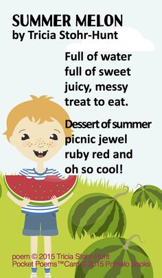 """Summer Melon"" by Tricia Stohr-Hunt for Watermelon Day in August from THE POETRY FRIDAY ANTHOLOGY® FOR CELEBRATIONS edited by Sylvia Vardell and Janet Wong (Pomelo Books, 2015)   Sample from TAKE 5 activities: ***Read this Watermelon Day poem aloud WITHOUT sharing the title first as if the poem is a riddle. Then challenge children to guess what the poem is about (watermelon). Then check out Watermelon.org for more info."
