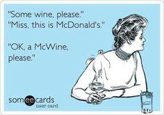 """""""Some wine please"""""""