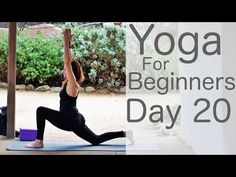 Yoga For Beginners 30 Day Challenge Day 20 with Lesley Fightmaster - YouTube