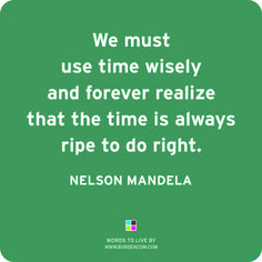 Words to live by. #RIP Nelson Mandela