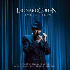 Leonard Cohen will release Live In Dublin on Tuesday, December 2, 2014