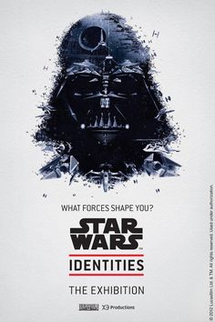Star Wars Identities Exhibit Posters. Darth Vader with a Death Star brain. Awesome.