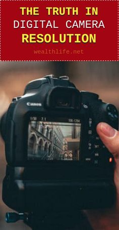 The Truth in Digital Camera Resolution - Wealth Life