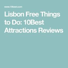 Lisbon Free Things to Do:  10Best Attractions Reviews