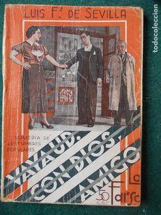 VAYA USTED CON DIOS, AMIGO : COMEDIA DE AMBIENTE POPULAR MADRILEÑO EN TRES ACTOS Y EN PROSA, ORIGINAL. AUTOR: LUIS FERNANDEZ DE SEVILLA. DIBUJOS: ANTONIO MERLO. EDITORIAL: ESTAMPA, 1935. COLECCION: LA FARSA (ESTAMPA); 428. http://kmelot.biblioteca.udc.es/record=b1122339~S1*gag