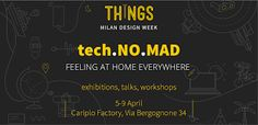 EVENTO: tech.NO.MAD - #IoT #Design for the Nomadic Lifestyle www. Milano Design Week .org