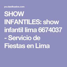 SHOW INFANTILES: show infantil lima 6674037 - Servicio de Fiestas en Lima
