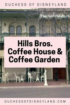 Hills Bros. Coffee House & Coffee Garden, Main Street USA, Disneyland Disneyland History, Disneyland Main Street, House Coffee, Home And Garden, Usa, Park, Parks, U.s. States